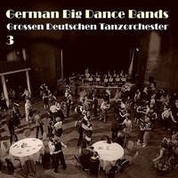 German Big Dance Bands, Vol. 3 — сборник