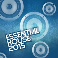 Essential House: 2015 — Essential House 2015