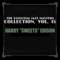 "The Essential Jazz Masters Collection, Vol. 15 — Harry ""Sweets"" Edison"