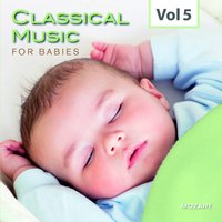 Classical Music for Babies, Vol. 5 — Вольфганг Амадей Моцарт, Royal Philharmonic Orchestra, Jane Glover, Jonathan Carney, Юрий Симонов, Thomas Dausgaard