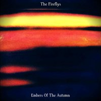 Embers of the Autumn — The Fireflys