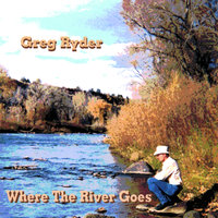 Where the River Goes — Greg Ryder