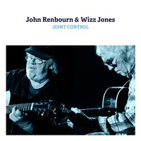Joint Control — John Renbourn, Wizz Jones