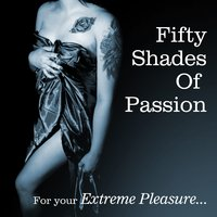 Fifty Shades of Passion - For Your Extreme Pleasure — сборник