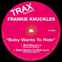 Baby Wants To Ride — Frankie Knuckles, Director's Cut, Eric Kupper, Jamie Principle
