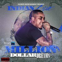 Million Dollar Dreams — Indian Blue, Hosted by DJ Carisma
