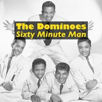 Sixty Minute Man — The Dominoes