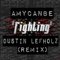 Fighting — Amycanbe