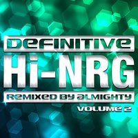 Definitive Hi-Nrg: Vol. 2 — Remixed By Almighty