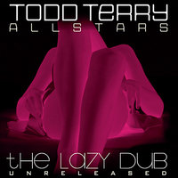 The Lazy DUB — Todd Terry All Stars