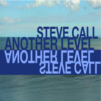 Another Level — Steve Call