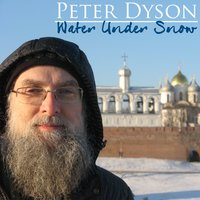 Peter Dyson: Water Under Snow — Peter Dyson