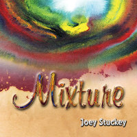 Mixture — Joey Stuckey