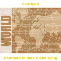 Scotland In Music And Song — Scotland
