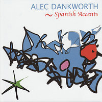 Spanish Accents — Cleo Laine, Chris Garrick, Alec Dankworth, Julian Argüelles, Marc Miralta, Phil Robson