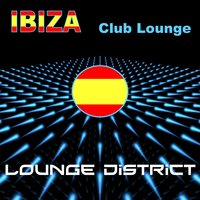 Ibiza Club Lounge — Lounge District