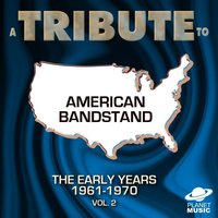 A Tribute to American Bandstand: The 60's 1961-1970, Vol. 2 — The Hit Co.