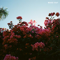 Make Out — LANY