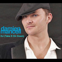 DJ (Take It On Down) — Damien Mancell