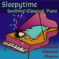Sleepytime Soothing Classical Piano — Pennrose Classical Players, Jonathan Mckenna, John O'Donnell