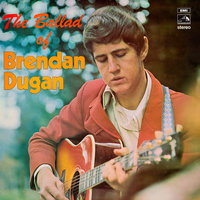 The Ballad Of Brendan Dugan — Brendan Dugan