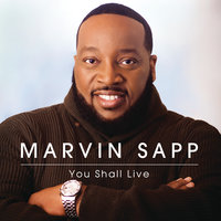 You Shall Live — Marvin Sapp