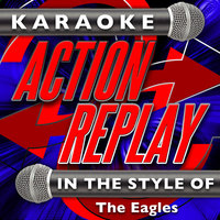 Karaoke Action Replay: In the Style of The Eagles — Karaoke Action Replay