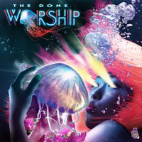 The Dome — Worship