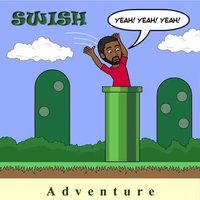 Adventure — Swish