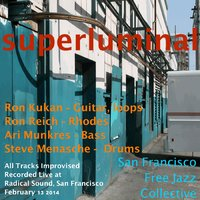 Superluminal — San Francisco Free Jazz Collective