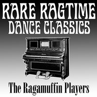 Rare Ragtime Dance Classics — The Ragamuffin Players