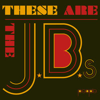 These Are The J.B.'s — The J.B.'s