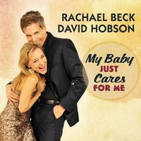 My Baby Just Cares for Me — David Hobson, Rachael Beck