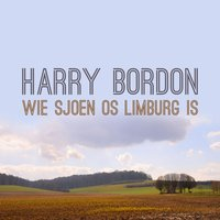 Wie Sjoen Os Limburg Is — Harry Bordon