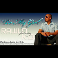 Be My Girl - Single — Rawlo