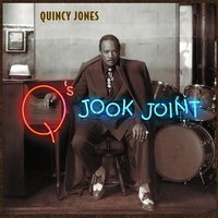 Q's Jook Joint — Quincy Jones