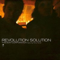 Revolution Solution — Thievery Corporation, Perry Farrell