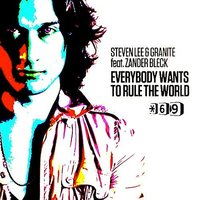 Everybody Wants To Rule The World 2011 (Underground Pack) — Steven Lee & Granite feat. Zander Bleck