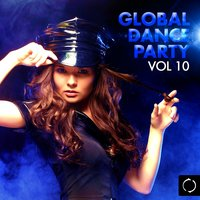 Global Dance Party, Vol. 10 — сборник
