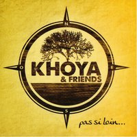 Pas si loin — Khoya and friends