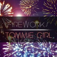 Fireworks — Tommie Girl
