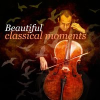 Beautiful Classical Moments — Collection Grands Classiques, Classics for a Rainy Day, Musica Romantica Ensemble, Classics for a Rainy Day|Collection Grands Classiques|Musica Romantica Ensemble