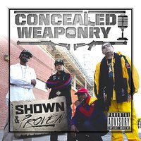 Shown and Proven (J-Love Presents Concealed Weaponry) — Concealed Weaponry