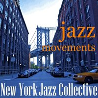 Jazz Movements — New York Jazz Collective