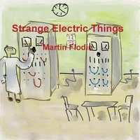 Strange Electric Things — Martin Flodin