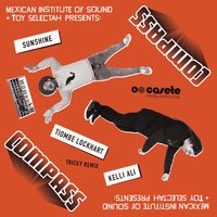 Sunshine — Tricky, Kelli Ali, Tiombe Lockhart, Compass: Mexican Institute of Sound & Toy Selectah