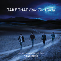 Rule The World — Take That