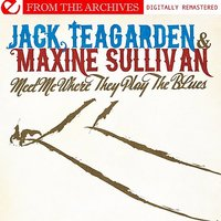 Meet Me Where They Play The Blues - From The Archives — Jack Teagarden, Maxine Sullivan, Jack Teagarden & Maxine Sullivan