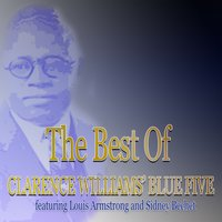 The Best of Clarence Williams' Blue Five — Louis Armstrong, Sidney Bechet, Clarence Williams' Blue Five, Clarence Williams Trio
