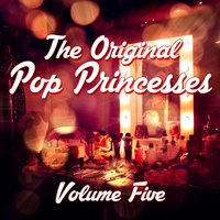 The Original Pop Princesses, Vol. 5 — сборник